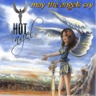 Hot Angels - May the angels cry